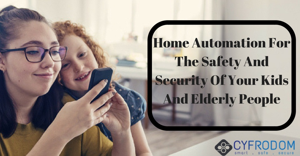 Safety And Security Of Your Kids And Elderly People